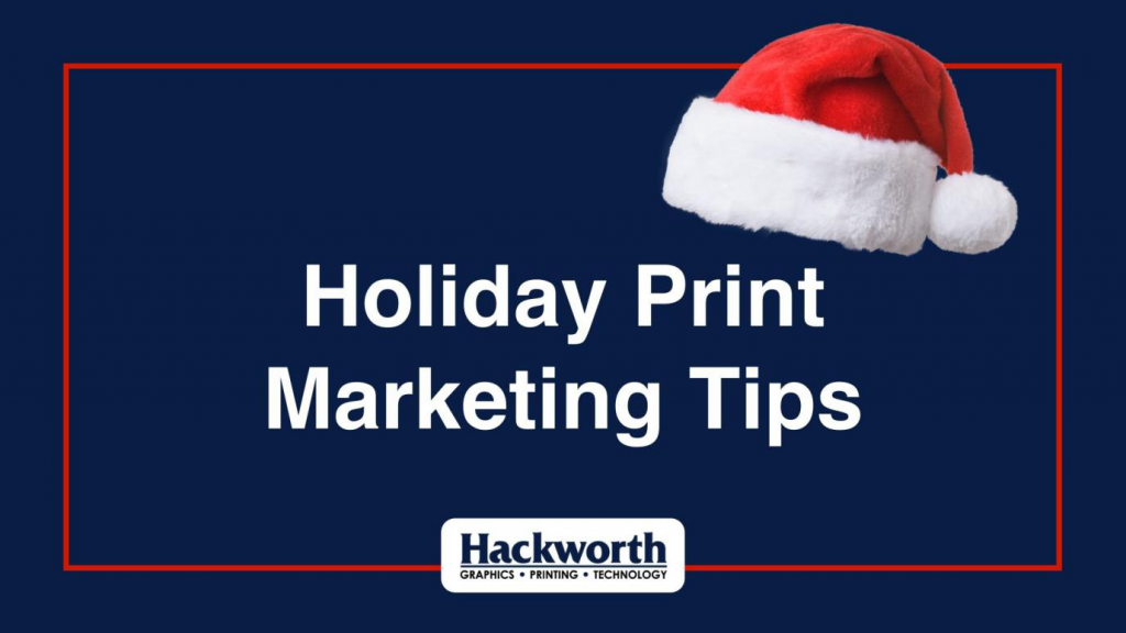 5 Small Business Print Marketing Tips for the Holidays